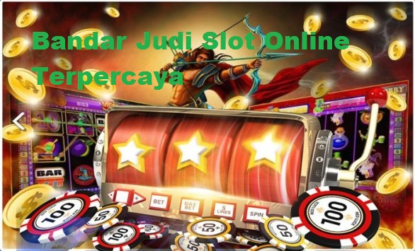 Bandar Judi Slot Online Terpercaya
